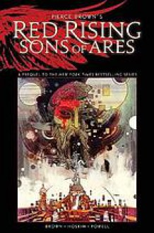 Pierce Brown's Red Rising: Sons Of Ares #1 (of 6) - Pierce Brown, Rik Hoskin, Eli Powell