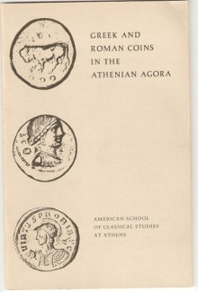 Greek and Roman Coins in the Athenian Agora - Fred S. Kleiner