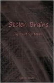 Stolen Brains - S.P. Meek