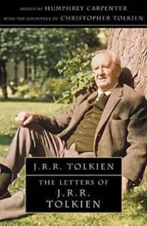 The Letters of J.R.R. Tolkien - J.R.R. Tolkien,Humphrey Carpenter,J.R.R. Tolkien
