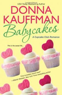 Babycakes - Donna Kauffman