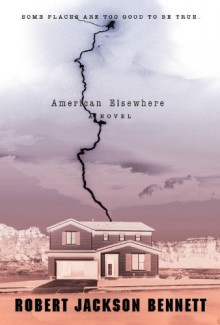 American Elsewhere - Robert Jackson Bennett