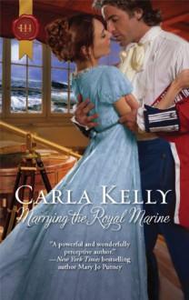 Marrying The Royal Marine - Carla Kelly