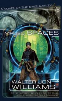 Implied Spaces - Walter Jon Williams