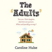 The Adults - Caroline Hulse,Sarah Ovens,Penelope Rawlins,Peter Kenny