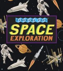Space Exploration: Panorama Pops - John Holcroft
