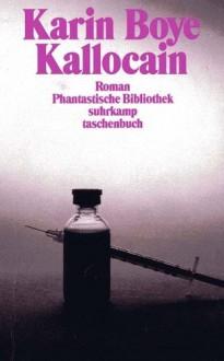 Kallocain: Roman aus dem 21. Jahrhundert - Karin Boye,Helga Clemens