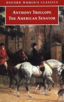 The American Senator - Anthony Trollope, John Halperin