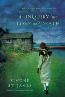 An Inquiry Into Love and Death - Simone St. James
