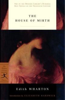 The House of Mirth - Edith Wharton, Elizabeth Hardwick