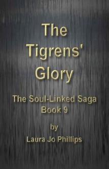 The Tigrens' Glory (The Soul-Linked Saga) - Laura Jo Phillips