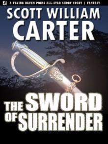 The Sword of Surrender - Scott William Carter
