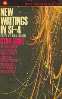 New Writings In S.F. 4. - John Carnell, David Stringer, Colin Kapp, Dennis Etchison, Dan Morgan, Keith Roberts, William Tenn, Isaac Asimov