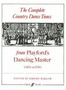 The Complete Country Dance Tunes: From Playford's Dancing Master - Jeremy Barlow, John Playford