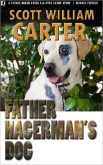 Father Hagerman's Dog - Scott William Carter