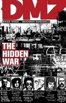 DMZ, Vol. 5: The Hidden War - Nathan Fox, Riccardo Burchielli, Brian Wood