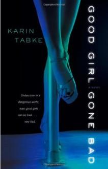 Good Girl Gone Bad - Karin Tabke