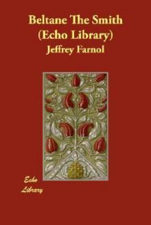 Beltane the Smith (Echo Library) - Jeffery Farnol