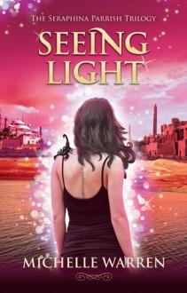 Seeing Light - Michelle Warren