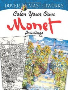 Dover Masterworks: Color Your Own Monet Paintings - Marty Noble