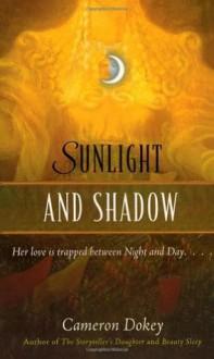 Sunlight and Shadow (Once Upon a Time (Simon Pulse)) - Cameron Dokey, Mahlon F. Craft