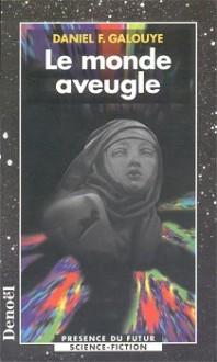 Le Monde Aveugle - Daniel F. Galouye