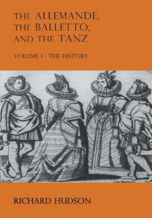 The Allemande, the Balletto, and the Tanz 2 Volume Set - Richard Hudson
