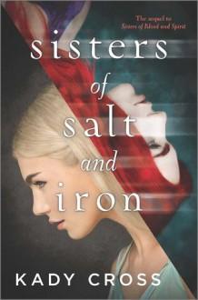 Sisters of Salt and Iron - Kady Cross
