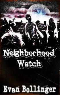Neighborhood Watch - Evan Bollinger