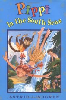 Pippi in the South Seas - Astrid Lindgren