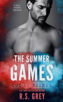 The Summer Games: Out of Bounds - R.S. Grey