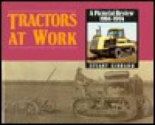 Tractors at Work: A Pictorial Review, 1904-94 - Stuart Gibbard