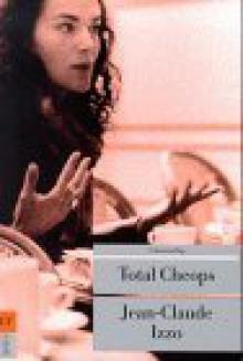 Total Cheops - Jean-Claude Izzo, Thomas Wortche, Katarina Gran, Ronald Voullie