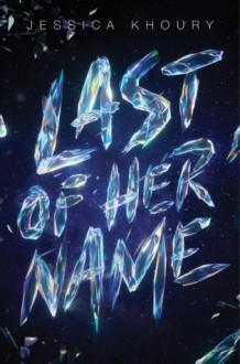 Last of Her Name - Jessica Khoury
