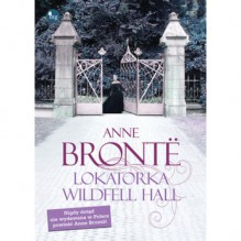 Lokatorka Wildfell Hall - Anne Brontë, Magdalena Hume