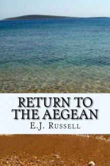 Return to the Aegean - E.J. Russell