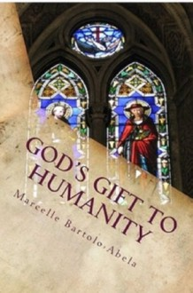 God's Gift to Humanity: The Relationship Between Phinehas and Consecration to God the Father - Marcelle Bartolo-Abela