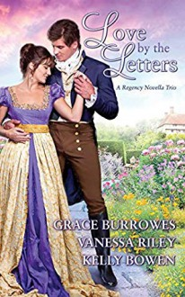 Love By the Letters: A Regency Novella Trio - Kelly Bowen,Vanessa Riley,Grace Burrowes