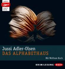 Das Alphabethaus (mp3-Ausgabe): 1 mp3-CD - Jussi Adler-Olsen, Wolfram Koch, Hannes Thiess, Marieke Heimburger