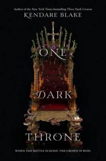One Dark Throne - Kendare Blake