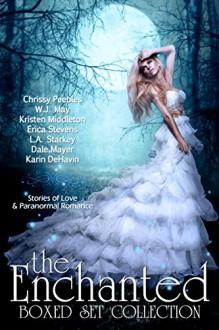 The Enchanted Box Set Collection: 11 Paranormal Romance and Urban Fantasy Books - Dale Mayer, Kristen Middleton, Chrissy Peebles, Erica Stevens, W.J. May, Karin DeHavin, L.A Starkey