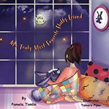 My Truly Most Favorite Fluffy Friend: The Value of Friendship - Pamela Tomlin,Tamara Piper