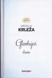 Glembajevi - Miroslav Krleža