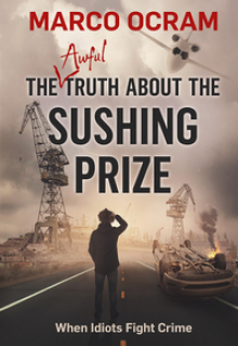 The Awful Truth About The Sushing Prize - Marco Ocram