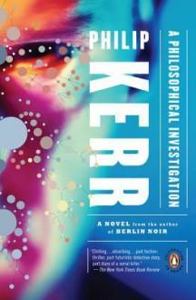 A Philosophical Investigation - Philip Kerr