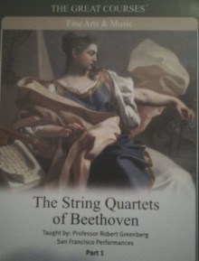 String Quartets of Beethoven (Great Courses) (Teaching Company) (Course Number 7240 Audio CD) (Teaching Company The Great Courses) - Professor Robert Greenberg
