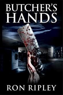 Butcher's hands - Ron; Ripley