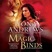 Magic Binds: Kate Daniels, Book 9 - Renée Raudman, Ilona Andrews