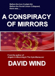 A Conspiracy of Mirrors - David Wind
