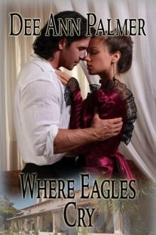 Where Eagles Cry - Dee Ann Palmer, Winterheart Design